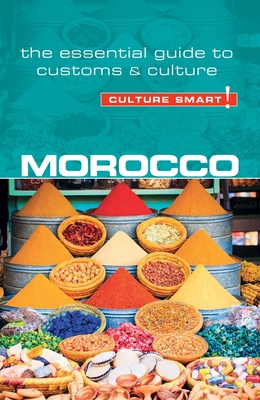 Morocco - Culture Smart!: The Essential Guide to Customs & Culture Cover Image