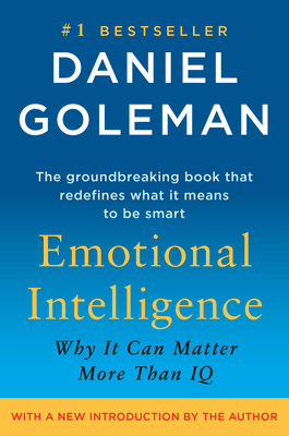 Emotional Intelligence: 10th Anniversary Edition; Why It Can Matter More Than IQ Cover Image