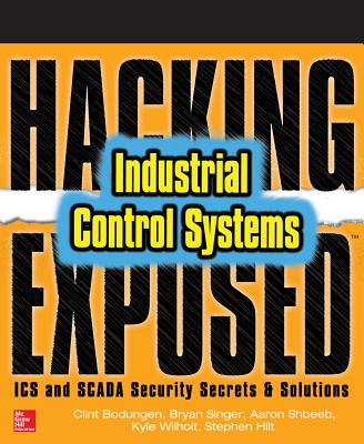 Hacking Exposed Industrial Control Systems: ICS and Scada Security Secrets & Solutions Cover Image