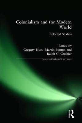 Colonialism and the Modern World: Selected Studies (Sources and Studies in World History) Cover Image