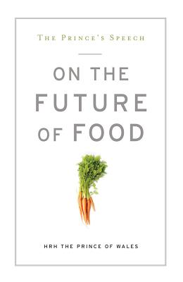 The Prince's Speech on the Future of Food Cover