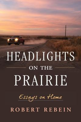 Headlights on the Prairie: Essays on Home Cover Image