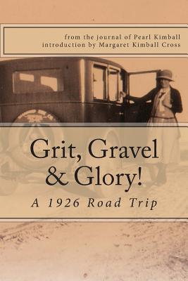 Grit, Gravel & Glory: a 1926 Road Trip Cover Image