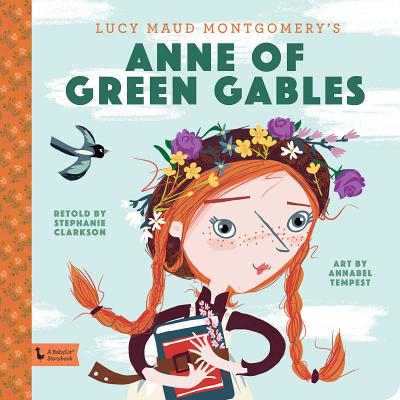 Anne of Green Gables: A Babylit Storybook (BabyLit Books) Cover Image