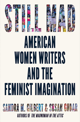 Still Mad: American Women Writers and the Feminist Imagination Cover Image