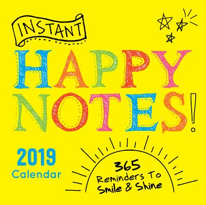 2019 Instant Happy Notes Boxed Calendar: 365 Reminders to Smile and Shine! Cover Image