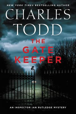 The Gate Keeper: An Inspector Ian Rutledge Mystery (Inspector Ian Rutledge Mysteries #20) Cover Image