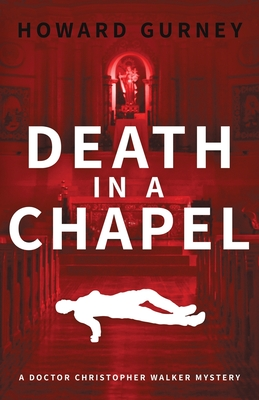 Death in a Chapel: A Dr Christopher Walker Mystery Book 2 Cover Image