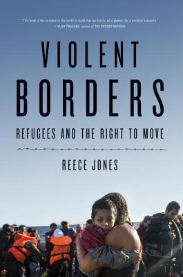 Violent Borders: Refugees and the Right to Move Cover Image