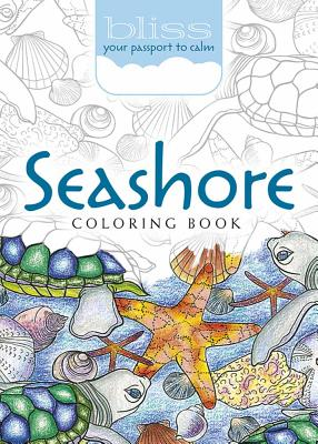 Bliss Seashore Coloring Book: Your Passport to Calm (Adult Coloring) Cover Image
