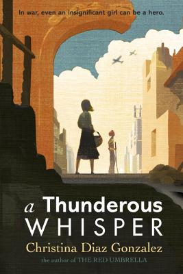 A Thunderous Whisper: In War, Even an Insignificant Girl Can Be a Hero Cover Image