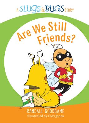 Cover for Are We Still Friends? (Slugs & Bugs)