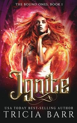 Ignite (Bound Ones #1) Cover Image
