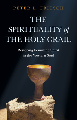 Cover for The Spirituality of the Holy Grail