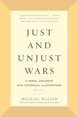 Just and Unjust Wars: A Moral Argument with Historical Illustrations Cover Image