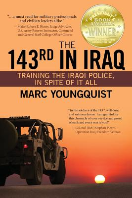 The 143rd in Iraq: Training the Iraqi Police, In Spite of It All Cover Image