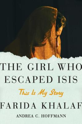 The Girl Who Escaped ISIS: This Is My Story Cover Image