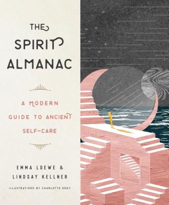 The Spirit Almanac: A Modern Guide to Ancient Self-Care Cover Image