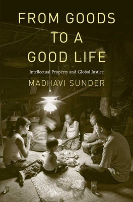 From Goods to a Good Life: Intellectual Property and Global Justice Cover Image