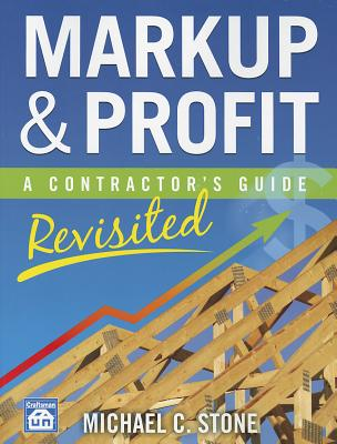 Markup & Profit: A Contractor's Guide, Revisited Cover Image