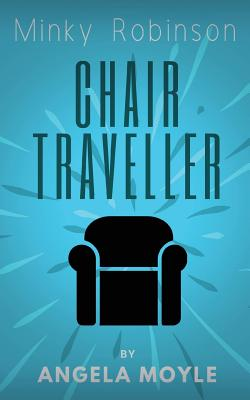 Minky Robinson: Chair Traveller Cover Image
