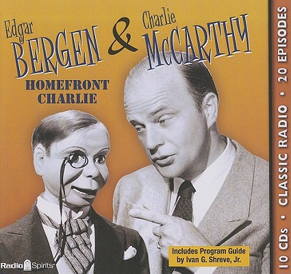 Edgar Bergen & Charlie McCarthy: Homefront Charlie Cover Image