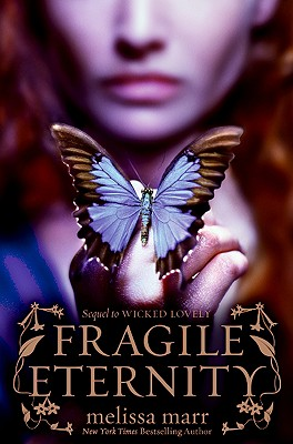 Fragile Eternity (Wicked Lovely #3) Cover Image