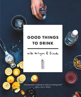 Good Things to Drink with Mr Lyan and Friends Cover Image
