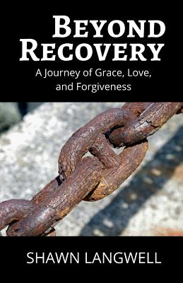 Beyond Recovery: A Journey of Grace, Love, and Forgiveness Cover Image