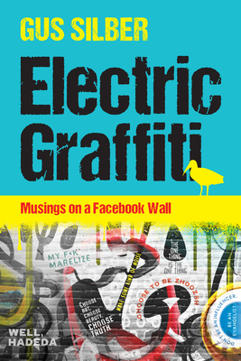 Electric Graffiti: Musings on a Facebook Wall cover