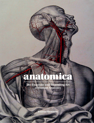 Anatomica: The Exquisite and Unsettling Art of Human Anatomy Cover Image