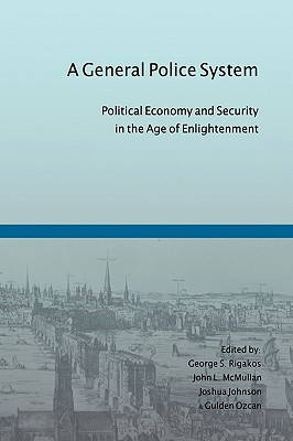 A General Police System: Political Economy and Security in the Age of Enlightenment Cover Image