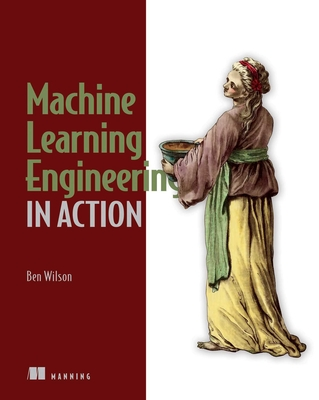 Machine Learning Engineering in Action  Cover Image