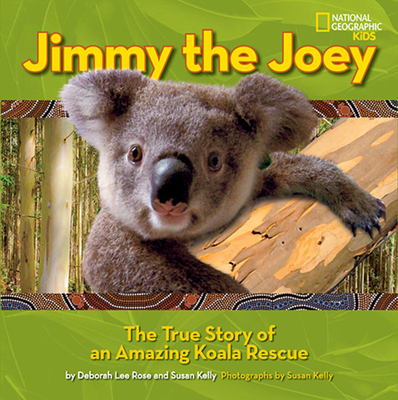 Jimmy the Joey: The True Story of an Amazing Koala Rescue Cover Image