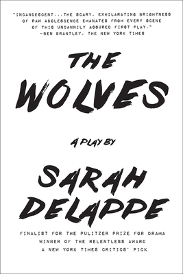 The Wolves: A Play: Off-Broadway Edition Cover Image