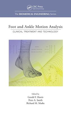 Foot and Ankle Motion Analysis: Clinical Treatment and Technology (Biomedical Engineering) Cover Image