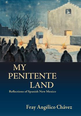 My Penitente Land (Southwest Heritage) Cover Image