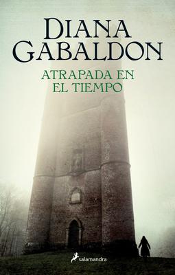Atrapada En El Tiempo / Dragonfly in Amber (Outlander #2) Cover Image