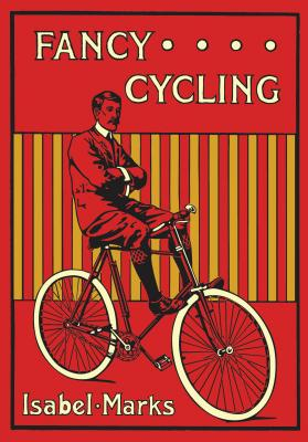 Fancy Cycling, 1901: An Edwardian Guide Cover Image