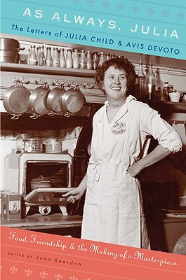 As Always, Julia: The Letters of Julia Child and Avis DeVoto Cover Image