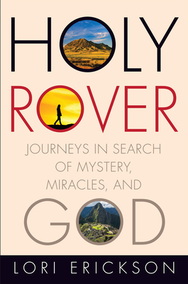 Holy Rover: Journeys in Search of Mystery, Miracles, and God Cover Image