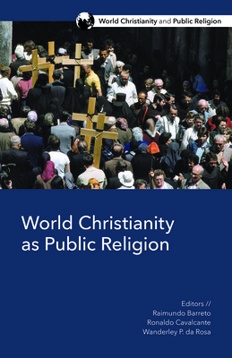 Cover for World Christianity as Public Religion (World Christianity and Public Religion)