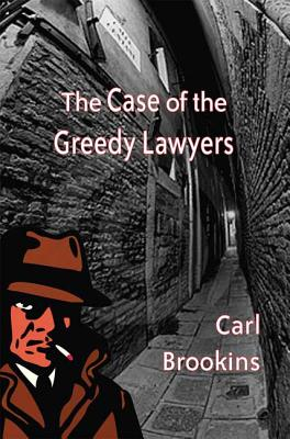The Case of the Greedy Lawyers Cover