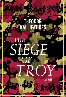 The Siege of Troy: A Novel Cover Image