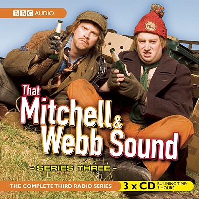 That Mitchell and Webb Sound: Series Three: The Complete Radio Series Cover Image