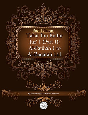 Tafsir Ibn Kathir Juz' 1 (Part 1): Al-Fatihah 1 to Al-Baqarah 141 2nd Edition Cover Image