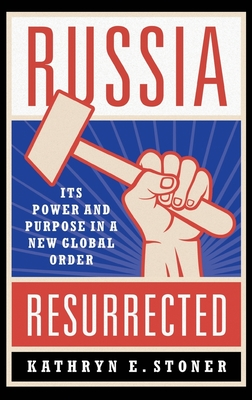 Russia Resurrected: Its Power and Purpose in a New Global Order Cover Image