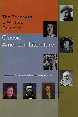 The Teachers & Writers Guide to Classic American Literature Cover Image