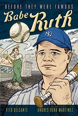 Babe Ruth (Before They Were Famous) Cover Image