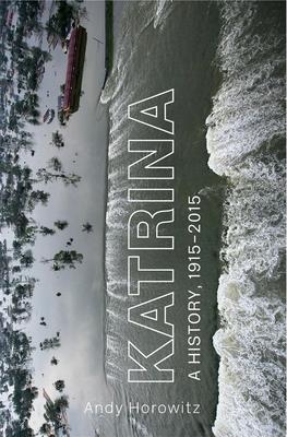 Katrina: A History, 1915-2015 Cover Image